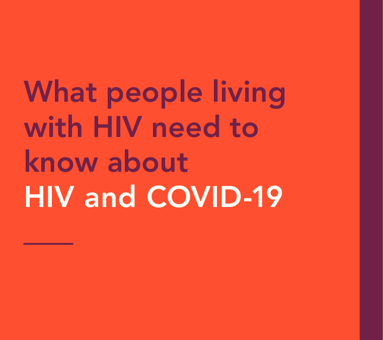 What people living with HIV need to know about HIV and COVID-10?